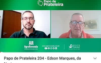 Agrorevenda – Entrevista com Edson Marques do Grupo Nortène